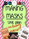 MAKING MASKS - Unit Plan