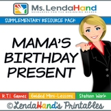 Reading Street, MAMA'S BIRTHDAY PRESENT, Teacher Pack by Ms. Lendahand:)
