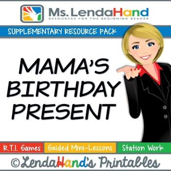 Reading Street, MAMA'S BIRTHDAY PRESENT, Teacher Pack by Ms. Lendahand:)