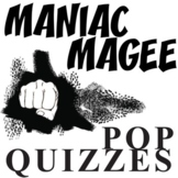 MANIAC MAGEE 13 Pop Quizzes