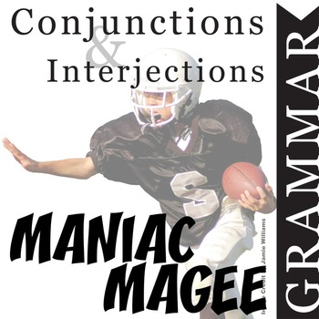 MANIAC MAGEE Grammar Conjunctions Interjections