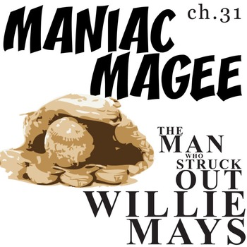 MANIAC MAGEE Man Who Struck Out Willie Mays Creative Writi