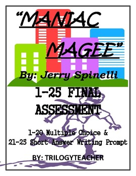 MANIAC MAGEE Summative Final Test 1-25 CCSS Assessment