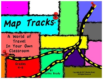 MAP TRACKS: A World of Travel in Your Own Classroom