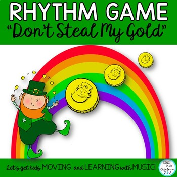 "RHYTHM GAME: ""Don't Steal My Gold""  NOTE & REST VALUES K-6"
