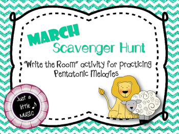 "MARCH Scavenger Hunt--Pentatonic Melody Reading ""Write the Room"""