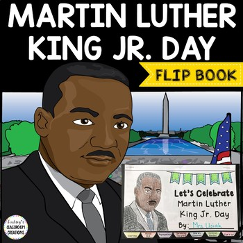 Martin Luther King Jr Day Flip Book All About Mlk Day And More