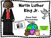 MARTIN LUTHER KING JR. POWER POINT ~ELA ACTIVITIES ~TIMELI