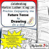MARTIN LUTHER KING JR.  SPANISH FUTURE TENSE VERBS Draw on Grid