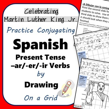MARTIN LUTHER KING JR.  SPANISH PRESENT TENSE -AR/-ER/-IR VERBS Draw on Grid