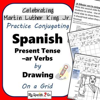 MARTIN LUTHER KING JR.  SPANISH PRESENT TENSE AR VERBS  Draw on Grid