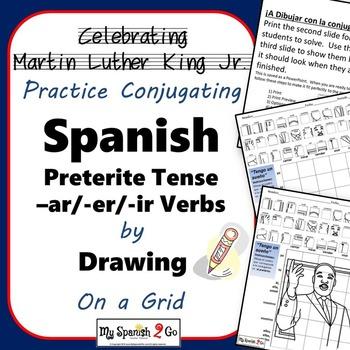 MARTIN LUTHER KING JR.  SPANISH PRETERITE TENSE -AR/-ER/-IR VERBS Draw on Grid