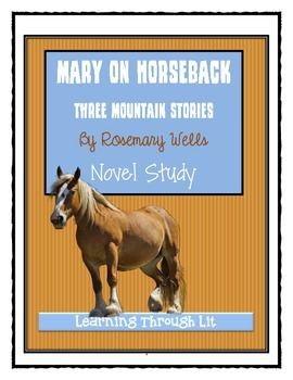 MARY ON HORSEBACK: Three Mountain Stories - Comprehension & Text Evidence