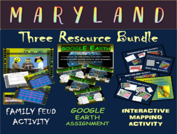 MARYLAND 3-Resource Bundle (Map Activty, GOOGLE Earth, Fam