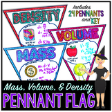 Density Classroom Pennant Flags - Calculating Mass, Volume