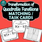 NOTES & MATCHING / TASK CARDS - Algebra - Transformations of Quadratic Functions