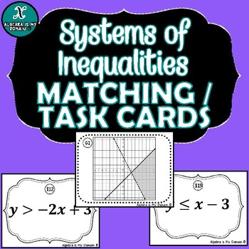 MATCHING / TASK CARDS - Systems of Inequalities