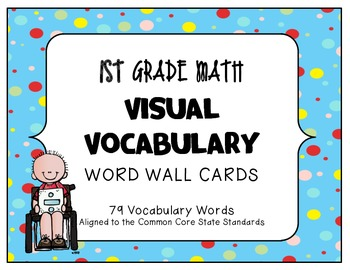 MATH 1ST Grade CCSS Aligned Visual Vocabulary Word Wall Cards