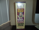 Brain Quest Math  ISBN 1-56305-880-4  (2 decks)
