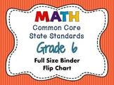 MATH Common Core Standards: Grade 6 Full Size Binder Flip Chart