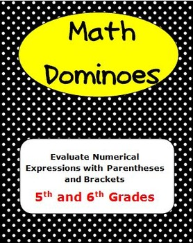 MATH DOMINOES - Evaluate Numerical Expressions with Parentheses and Brackets