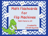 MATH FLASHCARDS for FLIP MACHINES  (Math facts to 20)