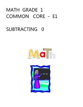MATH GRADE 1 - COMMON  CORE  E1 - SUBTRACTING  0