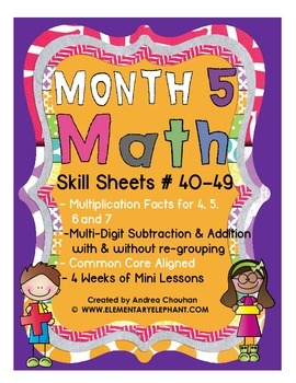 MATH Skill Sheets & Mini-Lessons MONTH 5 - Multiplication # 4,5,6,7
