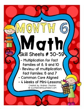 MATH Skill Sheets & Mini-Lessons MONTH 6 - Multiplication for # 8, 9, 10