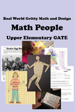 MATH PEOPLE - UPPER ELEMENTARY GATE 20+ Hours! Gritty STEAM Real World Fun!