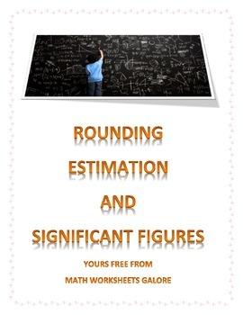 MATH: ROUNDING, ESTIMATION AND SIGNIFICANT FIGURES