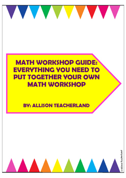 MATH WORKSHOP/GUIDED MATH GUIDE (EVERYTHING YOU NEED TO GE