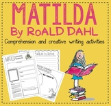 MATILDA - Creative Writing and Comprehension Activities!