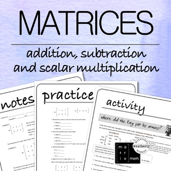 Matrices Adding Subtracting And Scalar Multiplication By Weatherly