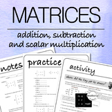 MATRICES - Adding, Subtracting and Scalar Multiplication