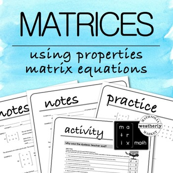 MATRICES - Using Properties and Matrix Equations