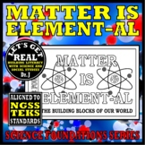 MATTER IS ELEMENT-AL: Building Blocks of Our World (Science Foundations series)