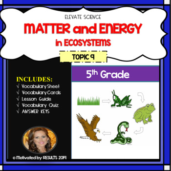 MATTER and ENERGY in Ecosystems Topic 9 5th Grade