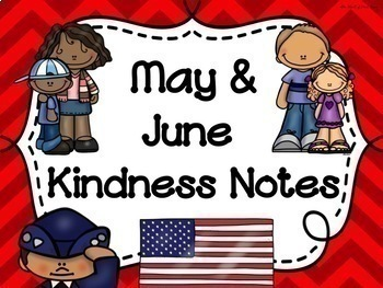 MAY AND JUNE Kindness Notes--Showing Good Character Notes--Bucket Slips