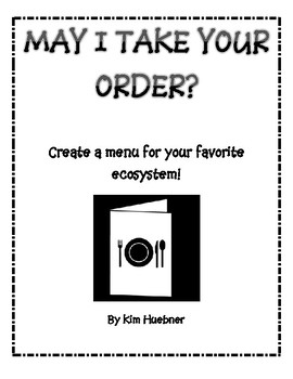 MAY I TAKE YOUR ORDER? ECOSYSTEM MENU MADNESS!
