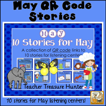 MAY QR Code stories - 10 stories for the month of May ~ Great for centers!