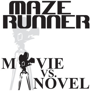 THE MAZE RUNNER Movie vs. Novel Comparison