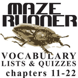 THE MAZE RUNNER Vocabulary List and Quiz (chap 11-22)