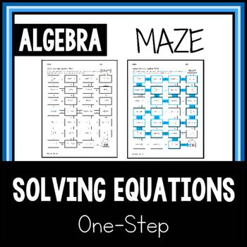 MAZE Solving One-Step Equations ALGEBRA