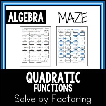 MAZE Solving Quadratic Equations by Factoring ALGEBRA