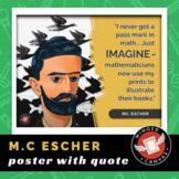 M.C. Escher Art History Poster - Famous Artist Quote