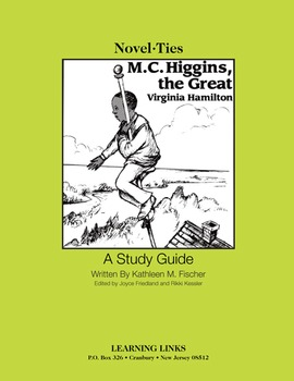 M.C. Higgins the Great - Novel-Ties Study Guide