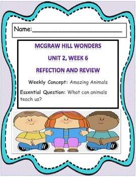MCGRAW HILL WONDERS Unit 2, Week 6 Review and Reflection Journal