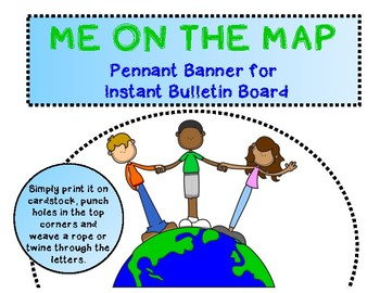 ME ON THE MAP - Pennant Banner for Instant Bulletin Board