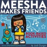 MEESHA MAKES FRIENDS Activities Worksheets Interactive Rea